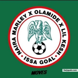 Issa Goal by Naira Marley ft. Olamide x Lil Kesh