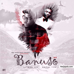 Banuso by Jaywon ft. Oritse Femi