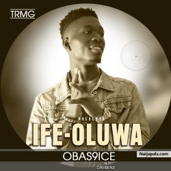 IFE-OLUWA by Obas9ice ft Dahbanz