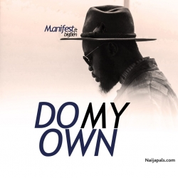 Do My Own by M.anifest Ft. Big Ben
