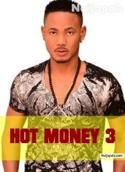 Hot Money 3