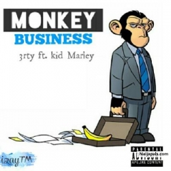 Monkey Business by 3rty ft Kid Marley