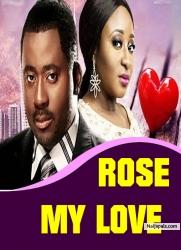 ROSE MY LOVE