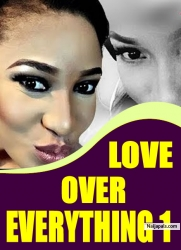 LOVE OVER EVERYTHING 1