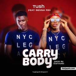 Carry Body by Tush ft Benna Riki