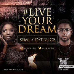 Live Your Dream by Simi ft. D-Truce
