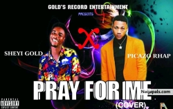 Pray For Me Picazo Rhap Cover by sheyi gold