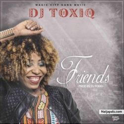 Friends by DJ Toxiq
