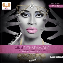 Rich And Famous by Gina Ft Tyler Moshoodi