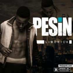 Pesin (Prod. by Dai Hard) by Limerick (YBNL)