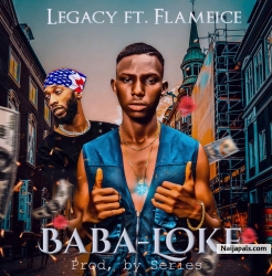 Baba Loke by Legacy ft Flameice