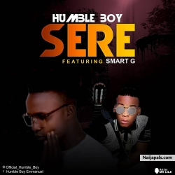 SERE by Humble Boy ft. Smart G