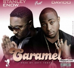 Caramel by Stanley Enow ft. Davido