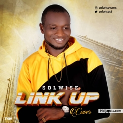 Link Up (Phyno Cover) by SolWise
