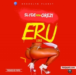 Eru by Slyde Ft. Orezi (Prod By Popito)