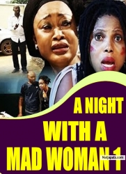 A NIGHT WITH A MAD WOMAN 1