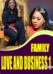 FAMILY LOVE AND BUSINESS 1