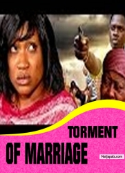 TORMENT OF MARRIAGE