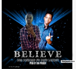 Don prudent ft Best legacy - BELIEVE by Don prudent ft Best legacy