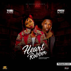 Heart Robber by Prosblinkz x Yemi Alade