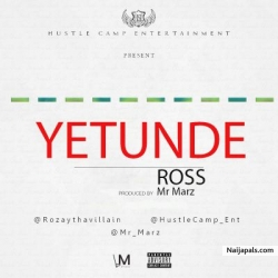 Yetunde (Prod. by Mr Marz) by Ross