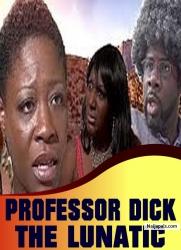 PROFESSOR DICK THE LUNATIC