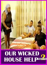 OUR WICKED HOUSE HELP 2