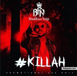 Killah by Blackface Naija