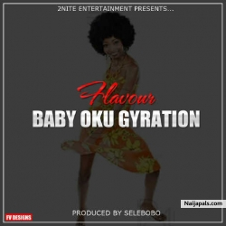 Baby Oku ( Gyration) by Flavour
