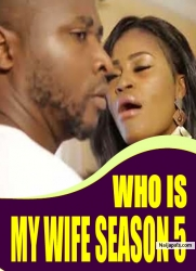 WHO IS MY WIFE SEASON 5