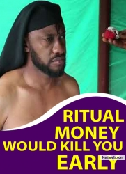 RITUAL MONEY WOULD KILL YOU EARLY