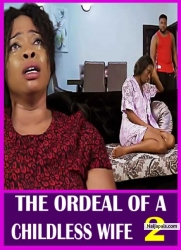 THE ORDEAL OF CHILDLESS WIFE  2