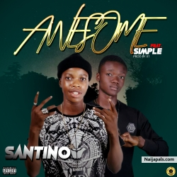 Awesome by Santino ft Simple
