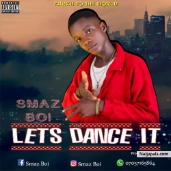 Let&#039 s Dance It by Smaz Boi