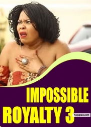 IMPOSSIBLE ROYALTY 3