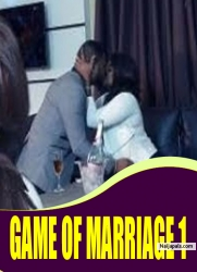 GAME OF MARRIAGE 1