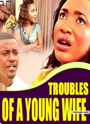 TROUBLES OF A YOUNG WIFE
