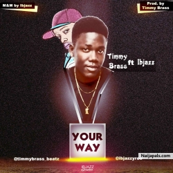 Your Way ft IBJazz by Timmy Brass