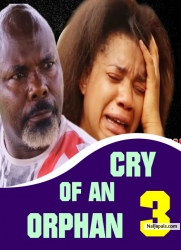 CRY OF AN ORPHAN 3