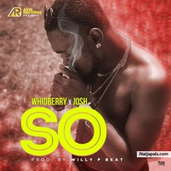 So by Whidberry X Josh