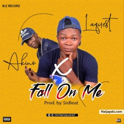 Fall On Me by Lanquest ft Akins