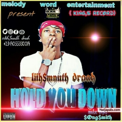 hold you down by liihsmnuth draah ft femi razzy