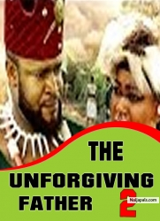THE UNFORGIVING FATHER 2