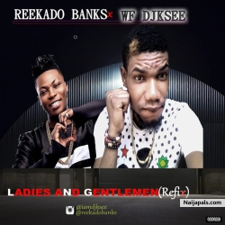 Reekado banks x Wf DJ Ksee - Ladies and gentlemen (refix) by Reekado banks x Wf DJ Ksee