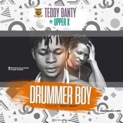 The Drummer Boy by Teddy Banty ft Upper X