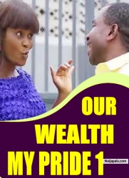 OUR WEALTH MY PRIDE 1
