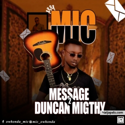 Message To Duncan Mighty by MIC