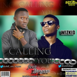 calling you full version by WIZKID ft bryan