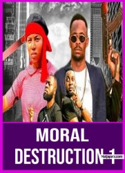 MORAL DESTRUCTION 1