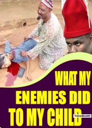 WHAT MY ENEMIES DID TO MY CHILD